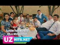 Ilhom Farmonov - Oila muqaddas (Klip HD) (2017)