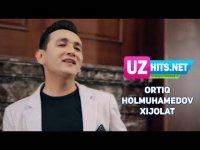 Ortiq Holmuhamedov - Xijolat (Klip HD) (2017)