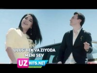 Ulug'bek Rahmatullayev va Ziyoda - Meni sev (HD Clip) (2017)