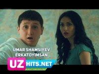Umar Shamsiyev - Erkatoyimsan (Klip HD) (2017)