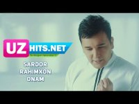 Sardor Rahimxon - Onam (Klip HD) (2017)