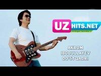 Akrom Ibodullayev - Do'st qadri (Klip HD) (2017)