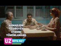 Ahmadjon Tojiboyev - Otasini yomonlamang (Klip HD) (2017)