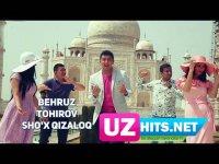 Behruz Tohirov - Sho'x qizaloq (HD Clip) (2017)