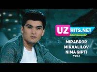 Mirabror Mirxalilov - Nima qipti (ver 2) (HD Clip) (2017)