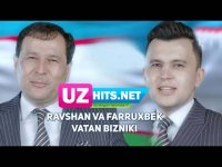 Ravshan Matyoqubov va Farruxbek Matyoqubov - Vatan bizniki (Klip HD) (2017)
