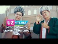 Ortiq Otajonov va Dilmurod Sultonov - Palov (HD Clip) (2017)