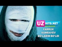 Farrux Xamrayev - Bo'larim bo'ldi (HD Clip) (2017)