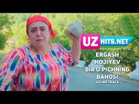 Ergash Hojiyev - Bir o'pichning bahosi (soundtrack) (2017)