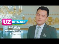 Rashid Matniyozov - Elim (Klip HD) (2017)