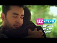 Jahongir Azimov - Do'st (HD Clip) (2017)