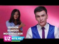 Ibrohim Hamidov - Moshinasi bor (Klip HD) (2017)
