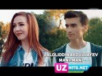 Jaloliddin Abdullayev - Mani-Mani (HD Clip) (2017)
