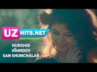 Hurshid Hamidov - San shunchalar (HD Clip) (2017)