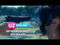 Soyib Dadaxonov - Boy bolasi (Klip HD) (2017)