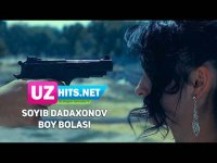 Soyib Dadaxonov - Boy bolasi (HD Clip) (2017)