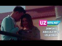 Jamshid Abduazimov - Izlayman (HD Clip) (2017)