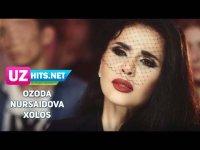 Ozoda Nursaidova - Xolos (Klip HD) (2017)