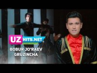 Bobur Jo'raev - Gruzincha (Klip HD) (2017)