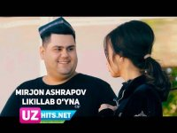 Mirjon Ashrapov - Likillab o'yna (HD Clip) (2017)