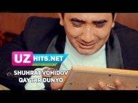 Shuhrat Vohidov - Qaytar dunyo (HD Clip) (2017)