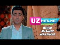 Bobur Jo'rayev - Xorazmcha (HD Clip) (2017)