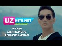 To'lqin Abdukarimov - Azob chekarman (Klip HD) (2017)