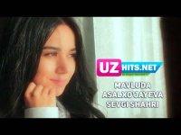 Mavluda Asalxo'jayeva - Sevgi shahri (HD Clip) (2017)