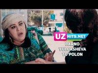 Barno Yuldasheva - To'polon (HD Clip) (2017)