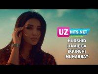 Xurshid Hamidov - Ikkinchi muhabbat (Klip HD) (2017)