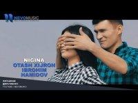 Otash Xijron ft. Ibrohim Hamidov - Nigina (Klip HD) (2017)