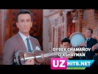 Oybek Chamanov - O'xshayman (Klip HD) (2017)
