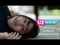 Ravshan Komilov - Odam bo'laylik (Klip HD) (2017)