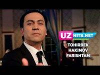 Tohirbek Hakimov - Farishtam (Klip HD) (2017)
