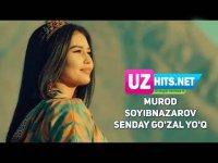 Murod Soyibnazarov - Senday go'zal yo'q (Klip HD)