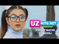 Furqat Macho - Ey mozoli (Klip HD) (2017)