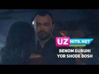 Benom guruhi - Yor shode bosh (Klip HD) (2017)