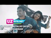Otabek Mutalxo'jayev - Nozaninam (Klip HD)