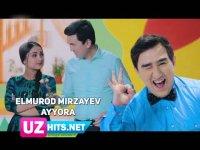 Elmurod Mirzayev - Ayyora (Klip HD)