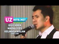 Qilichbek Madaliyev - Kelmasa bolam (jonli ijro) (Klip HD)