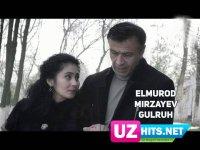 Elmurod Mirzayev - Gulruh (Klip HD)