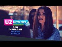 Otash Xijron - Sen o'shasan (Klip HD)