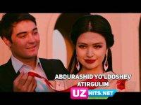 Abdurashid Yo'ldoshev - Atirgulim (Klip HD)