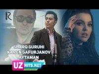 Sharq guruhi va Karen G'afurjanov - Aytaman (Klip HD)