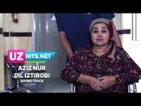 Aziz Nur - Dil iztirobi (soundtrack) (Klip HD)