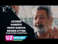Azizbek Hamidov - Narxi qancha mehrni ayting (Soundtrack HD)