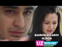 Bahrom Nazarov - Hijron (Klip HD)