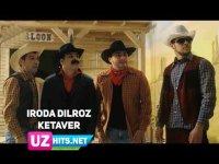 Iroda Dilroz - Ketaver (Klip HD)
