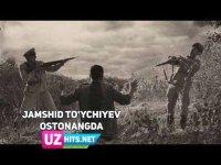 Jamshid To'ychiyev - Ostonangda (Klip HD)