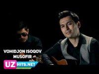 Vohidjon Isoqov - Musofir (Klip HD)